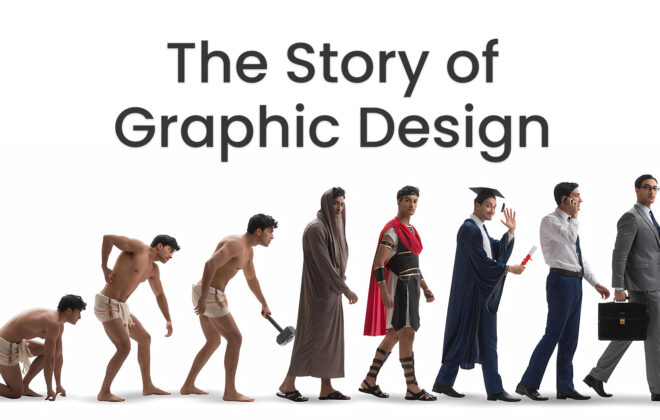 The Story of Graphic Design A History of Graphic design Graphic Design History Human Evolution Graphic Design Evolution Harsh Designs 1
